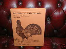 Of Grouse and Things by Marck D. Dilts 1st Edition