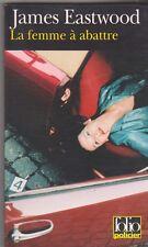 James Eastwood - La femme à abattre - Folio policier - Tb état