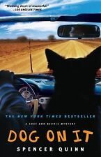 The Chet and Bernie Mystery Ser.: Dog on It 1 by Spencer Quinn (2009, Paperback)