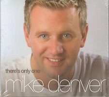 MIKE DENVER THERE'S ONLY ONE CD - NEW RELEASE 2013