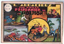 Récit complet. Collection L'AUDACIEUX n°9. DON WINSLOW. Prisonnier du Scorpion