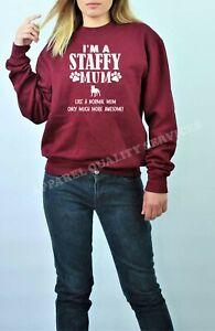 Ladies I'm A Staffy Mum Much More Awesome Sweatshirt Jumper Funny Dog Staffie