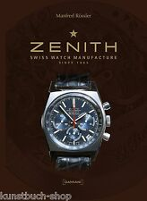 Fachbuch Zenith, Uhren der Schweizer Manufaktur seit 1865, viele tolle Bilder