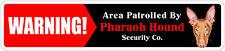 "*Aluminum* Warning Area Patrolled By Pharaoh Hound 4""x18"" Metal Novelty Sign"