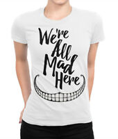 Cheshire Cat 'We Are All Mad Here' T-Shirt, Alice In Wonderland Women's Tee