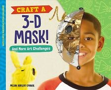 Craft a 3-D Mask! : And More Art Challenges, Library by Borgert-Spaniol, Mega...