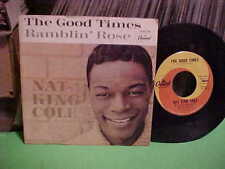 WITH PICTURE SLEEVE NAT KING COLE 45 RPM RAMBLIN' ROSE THE GOOD TIMES VINYL