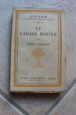Pierre VARILLON - la fausse route - ed. Plon 1926 - rare