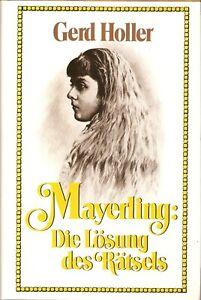 Gerd Holler - Mayerling: Die Lösung des Rätsels; Rudolf & Mary Vetsera