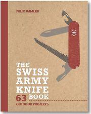 Victorinox Swiss Army The Swiss Army Knife Book 63 Bushcraft Projects 9.5204.1