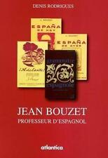 Jean Bouzet  professeur d'espagnol Rodrigues  Denis Neuf Livre
