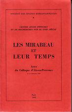 LES MIRABEAU ET LEUR TEMPS. Actes du Colloque d'Aix-en-Provence, Décembre 1966