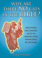 Why Are There No Cats In The Bible?: And Other Fascinating Facts to Expand Your