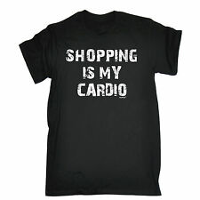 SHOPPING IS MY CARDIO T-SHIRT tee funny birthday gift 123t present for him