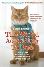 The World According to Bob: The Further Adventures of One Man a .9781444777574