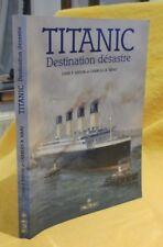 Eaton John P. Et Haas Charles A.  TITANIC Destination Désastre marine