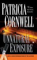 Unnatural Exposure: Scarpetta (Book 8) by Patricia Cornwell