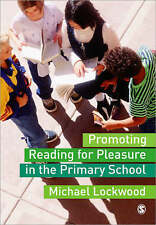 Promoting Reading for Pleasure in the Primary School by Michael Lockwood...