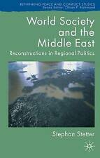 World Society and the Middle East: Reconstructions in Regional Politics (Rethink