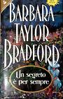 UN SEGRETO E PER SEMPRE DI BARBARA TAYLOR BRADFORD