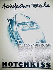 PUBLICITE DE PRESSE HOTCHKISS AUTOMOBILE SATISFACTION TOTALE  FRENCH AD 1934