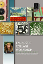 Encaustic Collage Workshop with Patricia Baldwin Seggebruch - Art Education DVD