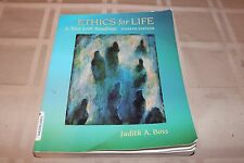 Ethics for Life : A Text with Readings 4th ed. by Judith A. Boss (2007)