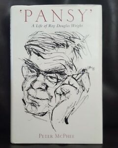 Pansy - A Life of Roy Douglas Wright by Peter McPhee Uni Melb 1999 SIGNED NFine