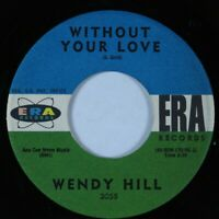 Teen Popcorn 45 WENDY HILL Without Your Love ERA HEAR *