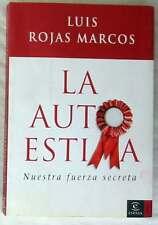 LA AUTOESTIMA - NUESTRA FUERZA SECRETA - LUIS ROJAS MARCOS - ED. ESPASA 2007
