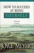 How to Succeed at Being Yourself Christian Hardcover  Joyce Meyer FREE SHIPPING