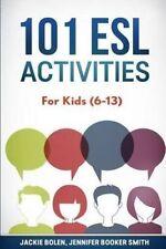 101 ESL Activities: For Kids (6-13) by Bolen, Jackie -Paperback