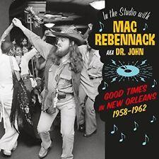 Mac Rebennack - In The Studio With Mac Rebennack: Good Times In New Orleans 1958