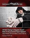 What's Going to Happen Next?: Kids in the Juvenile Court System (Kids -ExLibrary