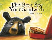 The Bear Ate Your Sandwich by Julia Sarcone-Roach (2015, Hardcover)