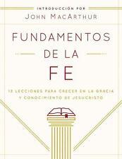 Fundamentos de la Fe : 13 Lecciones para Crecer en la Gracia y Conocimiento...