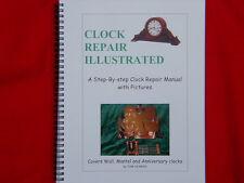 CLOCK REPAIR BOOK FEATURING ANNIVERSARY, WALL,  MANTEL AND GRANDFATHER CLOCKS!!