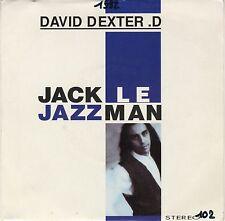 45 tours David Dexter D. Jack le jazzman hip hop jazzdance 1992 EXC