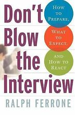 Don't Blow the Interview: How to Prepare, What to Expect, and How to React (Pape