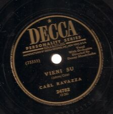 Carl Ravazza on 78 rpm Decca 24782: Vieni su/There's No Toorrow