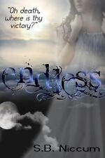 Endless : Oh Death, Where Is Thy Victory? by S.B. Niccum (2014, Paperback)