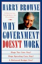 Why Government Doesn't Work: How Reducing Government Will Bring Us Saf-ExLibrary