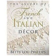 The Allure of French & Italian Decor, Phillips, Betty Lou, Acceptable Book