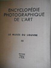 ENCYCLOPEDIE PHOTOGRAPHIQUE DE L'ART - LE MUSEE DU LOUVRE - TOME III -