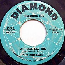 The ORIGINALS doowop DIAMOND 45 At Times Like This / Gimme A Little Kiss mg1007