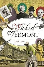 Wicked Vermont [Wicked] [VT] [The History Press]