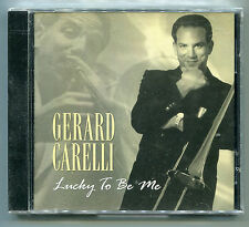 Gerard Carelli Lucky To Be Me Pop Vocals Music CD GC Records 2000 GC002 New
