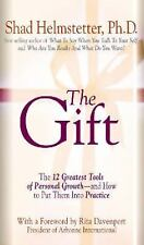 The Gift: The 12 Greatest Tools of Personal Growth -- and How to Put Them into