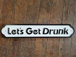 LETS GET DRUNK 51.5CM LONG SIGN NEW HOME BAR 02