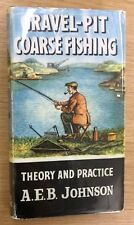 Gravel-Pit Coarse Fishing - A E B Johnson (1st EDITION How to Catch Them Series)